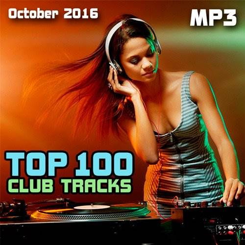 Top 100 Club Tracks (October 2016) (2016)