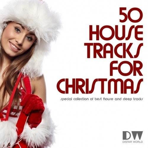 50 Top House Tracks for Christmas: Special Collection of Best House and Deep Tracks (2016)
