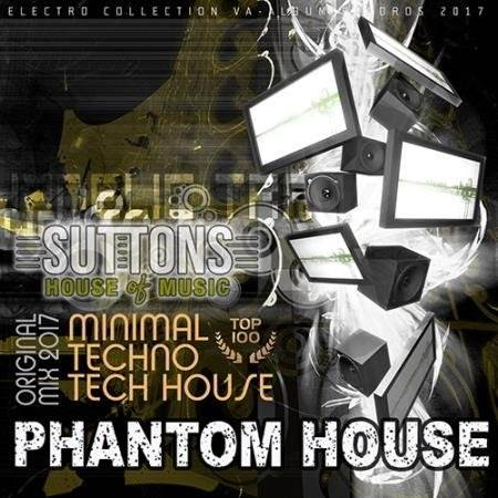 Phantom House: Minimal Techno Mix ( 2017 )