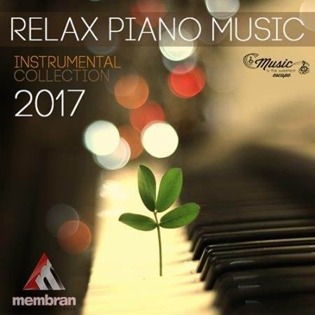 Relax Piano Music: Instrumental Collection ( 2017 )
