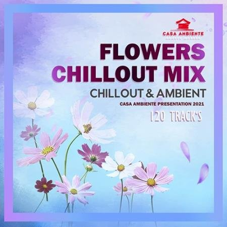 Flowers Chillout Mix (2021)
