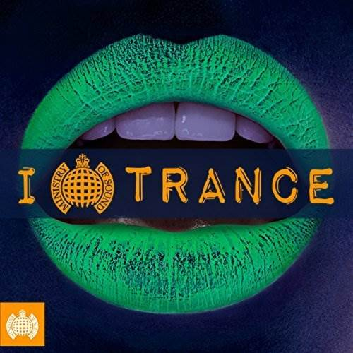 Ministry Of Sound: I Love Trance (2017)
