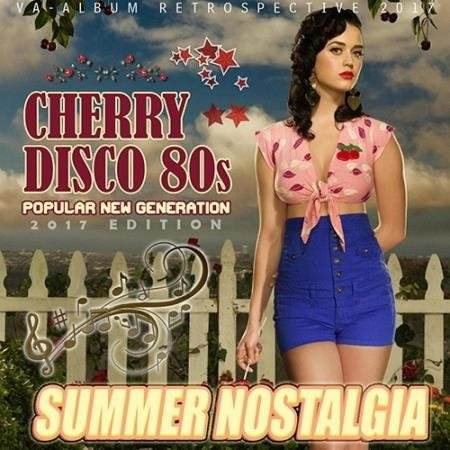 Summer Nostalgia: Cherry Disco 80s (2017)