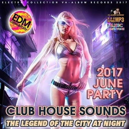 The Legend Of The City: Club House Sounds (2017)
