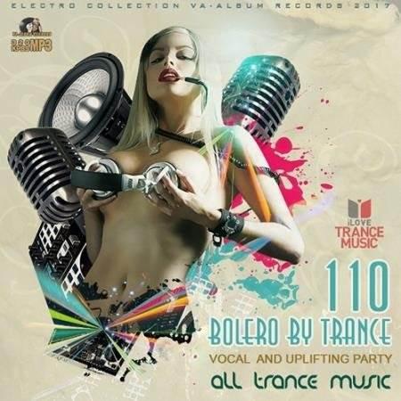 Bolero By Trance: Uplifting And Vocal Trance (2017)