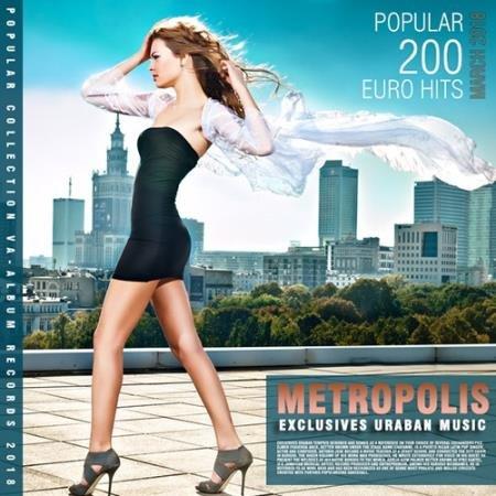 Metropolis: 200 Popular Euro Hits (2018)