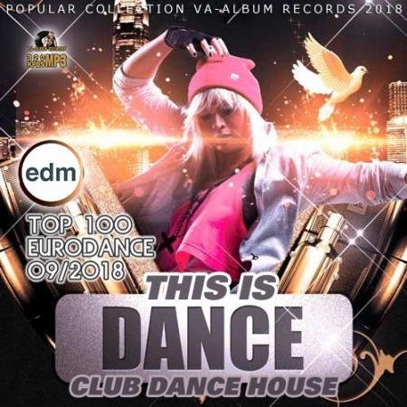This Is Dance: Top 100 Eurodance (2018)