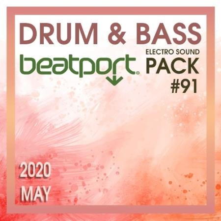 Beatport Drum & Bass: Electro Sound Pack #91 (2020)
