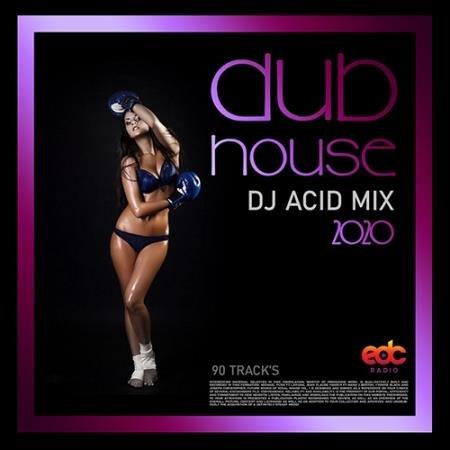 Dub House: DJ Acid Mix (2020)