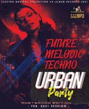 Future Melodic Techno: Urban Party (2021)