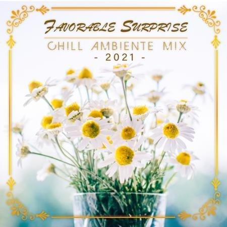 Favorable Surprise: Chill Ambiente Mix (2021)